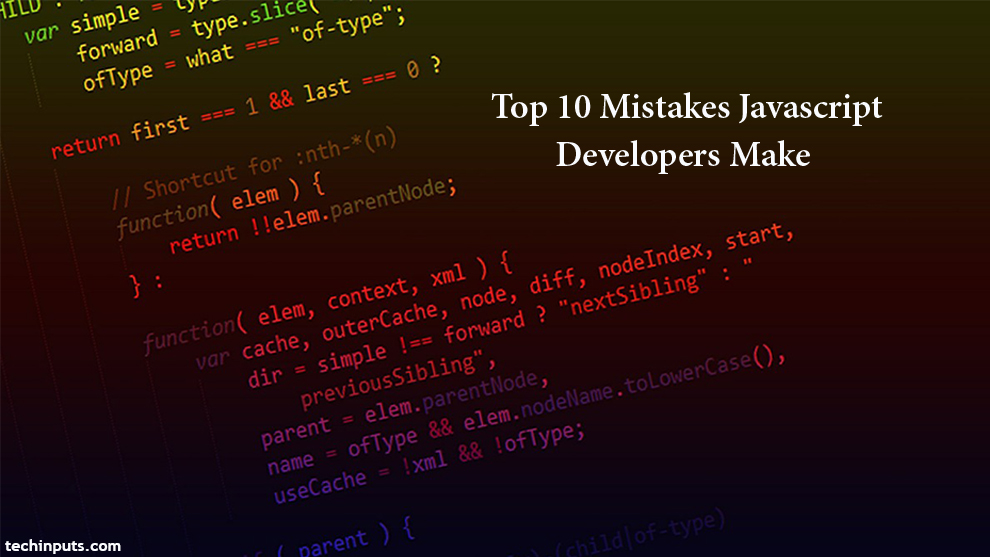 Top 10 Mistakes that Javascript Developers Make