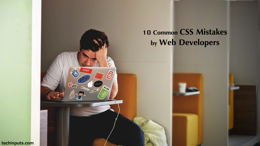 10 Common CSS Mistakes by Web Developers