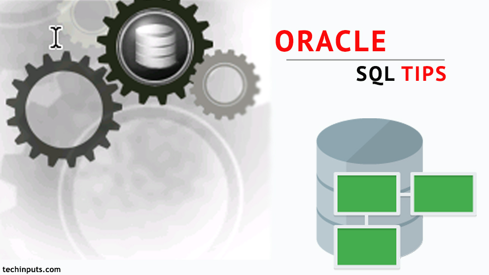 Oracle SQL Tips for Query writing & Performance tuning