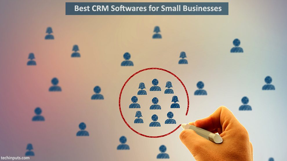 10 + Best CRM Softwares for Small Businesses